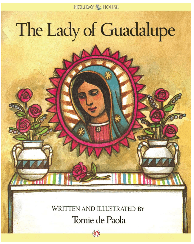 The Feast of Our Lady of Guadalupe: Bringing in Children's Literature